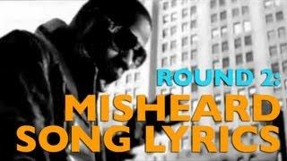 Misheard Song Lyrics Round 2