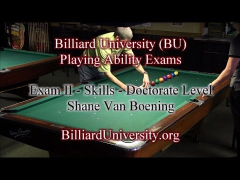 Shane Van Boening Billiard University (BU) Exam II - Skills
