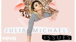 Julia Michaels - Issues (Audio)