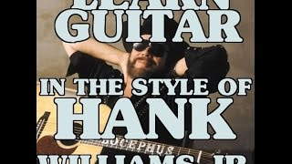 Learn Guitar In The Style Of Hank Williams Jr. By Scott Grove