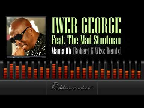 Iwer George Feat. The Mad Stuntman - Mama Oh (Remix) [Soca 2014]