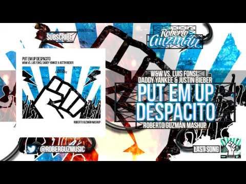 W&W vs. Luis Fonis, Daddy Yankee & Justin Bieber - Put EM Up Despacito (Roberto Guzmán Mashup)