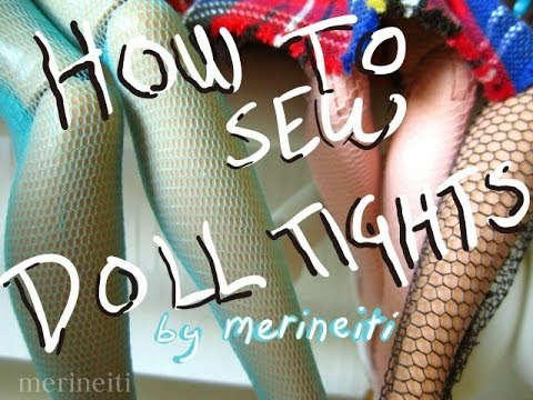 How to Sew Doll Tights - Free Pattern by merineiti