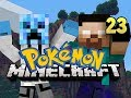 Minecraft Pokemon - w/ NoahCraftFTW Ep. 23