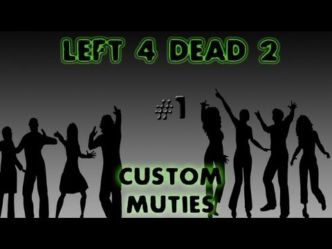 AND I SAY HEY - Left 4 Dead 2 UNITED WE STAND Custom SURVIVAL Mutation Ep 1