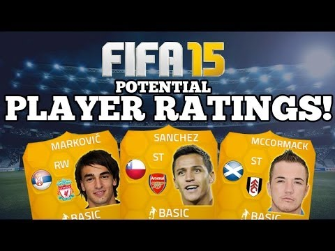 FIFA 15 POTENTIAL PLAYER RATINGS! - ARSENAL SANCHEZ! LIVERPOOL MARKOVIC! + FULHAM McCORMACK!