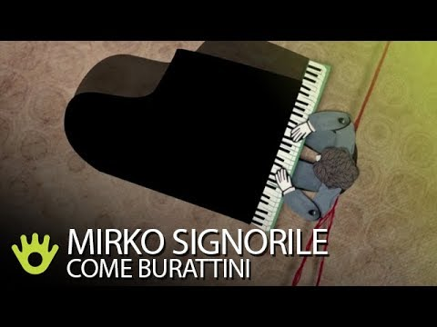Mirko Signorile - Come Burattini (official videoclip)