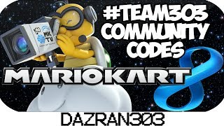 MARIO KART 8 #Team303 Community Codes [HD]