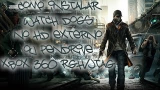 Como Instalar Watch Dogs No HD Externo Ou Pendrive No Xbox