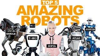 Top 5 Amazing Robots