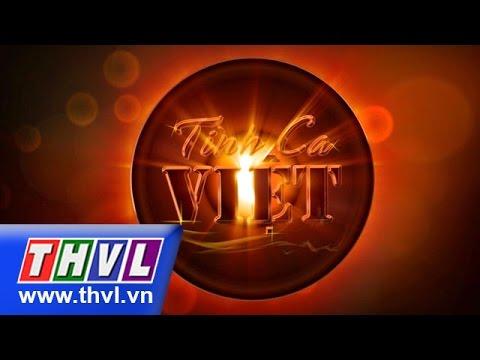 THVL | Tình ca Việt (Tập 29) - Tháng 10: Huyền thoại về mẹ - Lòng mẹ