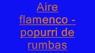 aire flamenco-popurri de rumbas view on youtube.com tube online.