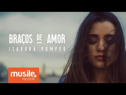 Isadora Pompeu - Braços de Amor