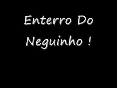 Enterro Do Neguinho