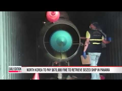 N. Korea to pay $670,000 fine to retrieve seized ship in Panama
