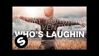 Daniel Portman & Leventina - Who's Laughin (Original Mix)