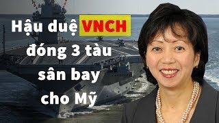 Nữ hậu duệ VNCH chỉ huy đóng 3 Tàu sân bay hiện đại nhất cho Hải quân Hoa Kỳ