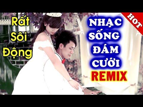 Nhạc Sống Đám Cưới 2017 - Nhạc Đám Cưới Remix Hay Nhất - MC Anh Quân Vol 13