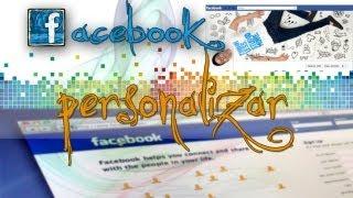 Como Personalizar Facebook Al 100% (a Tu Gusto)