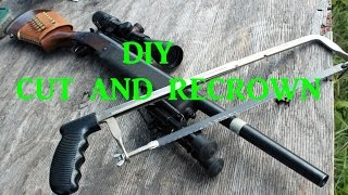 Cut and Recrown your  barrel at home