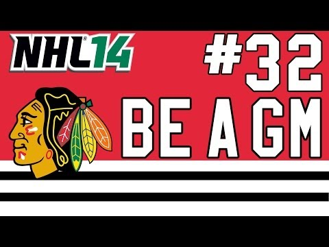 NHL 14: Be a GM Chicago Blackhawks Ep. 32 -