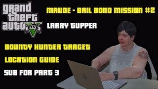 GTA5: Larry Tupper Bounty Hunter Target 2 Bail Bond
