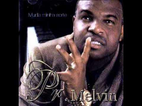 Pr.Melvin - Do Jeito que você Entrou (NOVO CD MUDA MINHA SORTE)