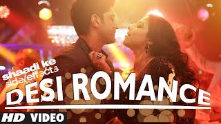 """Desi Romance"" Video Song Shaadi Ke Side Effects"