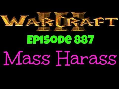 Warcraft 3 - Mass Harass [Ep 887]