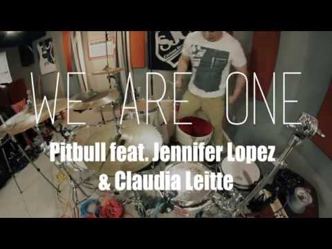Pitbull feat. Jennifer Lopez & Claudia Leitte  - We Are One ( Ole Ola ) DRUM COVER