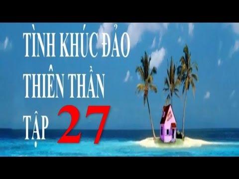 Tình Khúc Đảo Thiên Thần Tập 27 Phim Thái Lan Lồng Tiếng