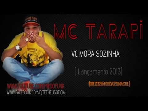 MC Tarapi - Eai  Você Mora Sozinha [Lançamento 2013]