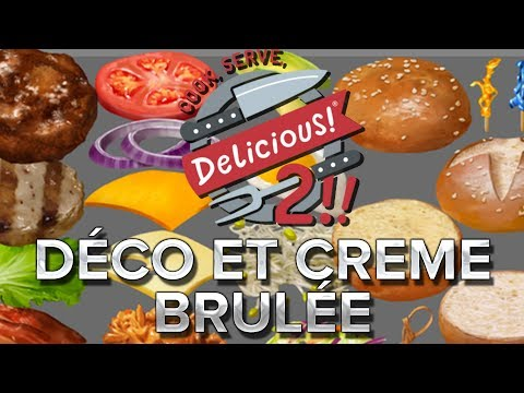 Cook Serve Delicious 2 #9 : Déco et crème brûlée