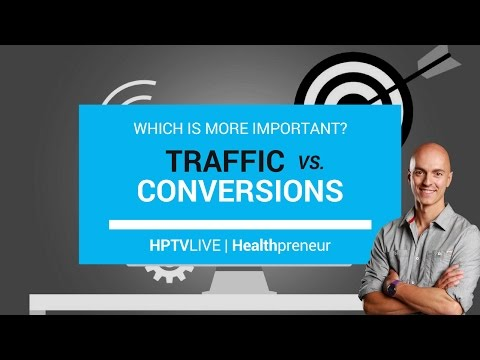 Traffic vs. Conversions - Which is More Important? | HPTV Live Ep. 12