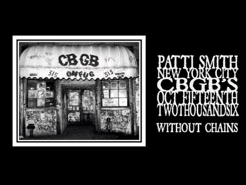 Patti Smith - Without Chains (CBGB's Closing Night 2006)