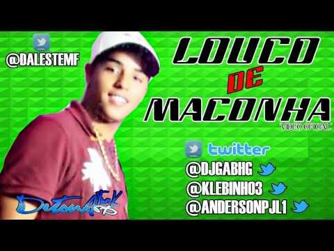 MC DALESTE - LOUCO DE MACONHA ♪ 'MUSICA NOVA' (DJ GÁ BHG) LANÇAMENTO 2013
