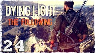 [Coop] Dying Light: The Following. #24: Горе-скалолазы.