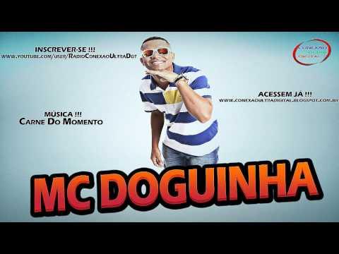 MC DOGUINHA - Carne do Momento [ LANÇAMETO 2013 ] { Dj's Igor do Dick e RD da NH }