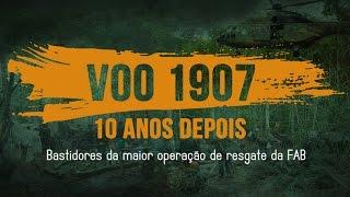 O documentário VOO 1907 - 10 anos depois - relembra a maior operação de resgate da Força Aérea Brasileira (FAB), que teve duração de 44 dias na selva amazônica. A produção revive como foi o trabalho de mais de 800 homens, entre militares e civis, que se deslocaram para o norte de Mato Grosso para desempenhar uma verdadeira operação de guerra, após o maior acidente aéreo da época, ocorrido no dia 29 de setembro de 2006. São cenas inéditas e relatos emocionantes de militares envolvidos na operação, assim como famílias das vítimas do acidente. O documentário foi coordenado por jornalistas, publicitários e relações públicas do Centro de Comunicação Social da Aeronáutica (CECOMSAER).