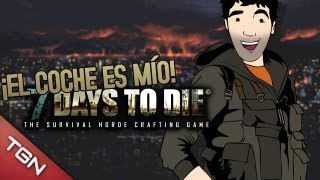 7 DAYS TO DIE: ¡EL COCHE ES MÍO! - W/BERSGAMER & RPG