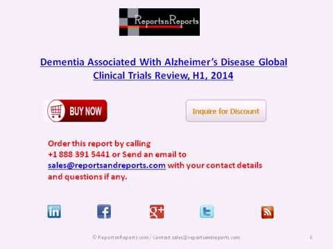 Global Dementia Associated With Alzheimer's Disease Clinical Trials Market,H1,2014
