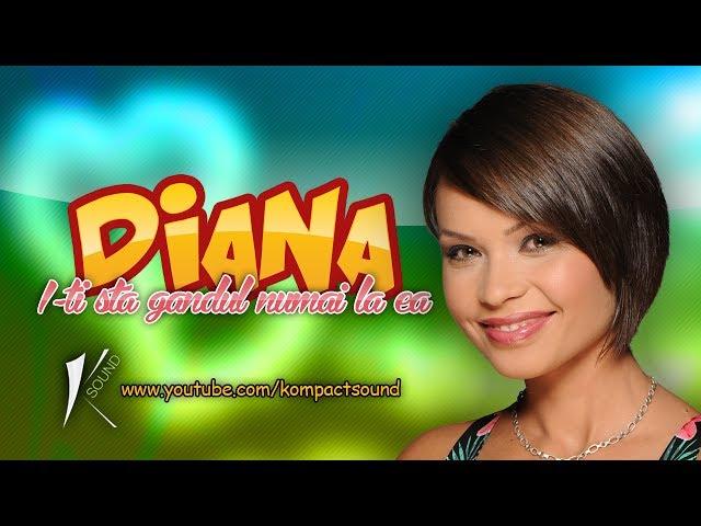Diana - Iti sta gandul numai la ea - Manele Noi 2013 - 2014