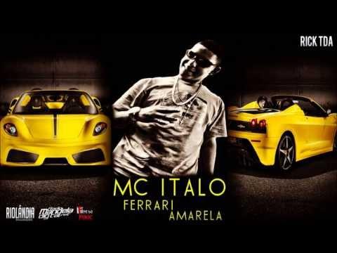 MC Italo Ferrari Amarela Letra