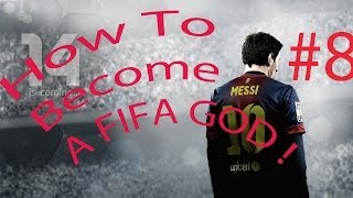 FIFA 14How To Become A FIFA GOD #8 How To Score And