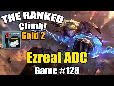The Ranked Climb! [#128] [Gold Elo] Ezreal ADC