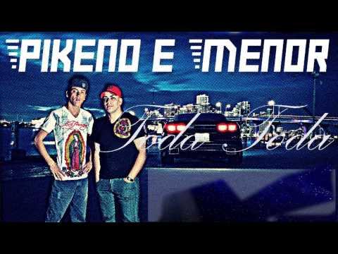 MC pikeno e menor - Toda Toda