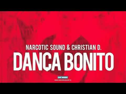 Narcotic Sound and Christian D - Danca Bonito (NEW HIT 2010-2011 + DOWNLOAD LINk)