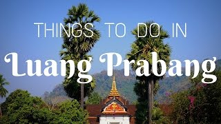 Things To Do In Luang Prabang Laos Top Attractions