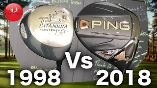 1998 Golf Driver VS 2018 Golf Driver (20 Year Test)