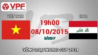 Việt Nam vs Iraq - Vòng loại World Cup 2018 | FULL